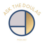 Ask The Doulas Podcast